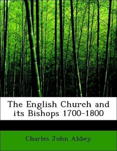 The English Church and its Bishops 1700-1800
