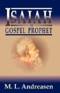 Isaiah the Gospel Prophet