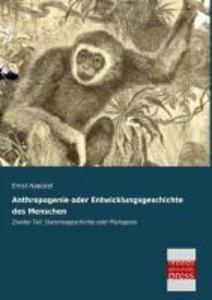 Anthropogenie oder Entwicklungsgeschichte des Menschen