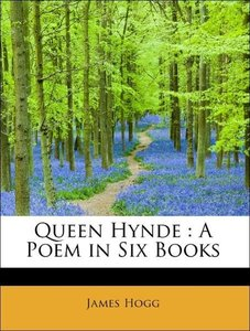 Queen Hynde : A Poem in Six Books