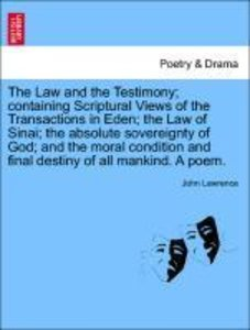 The Law and the Testimony; containing Scriptural Views of the Tr