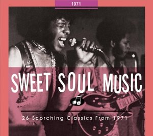 Sweet Soul Music-26 Scorching Classics From 1971