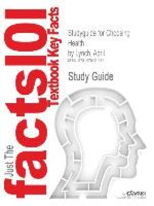 Studyguide for Choosing Health by Lynch, April, ISBN 97803215161