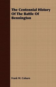 The Centennial History Of The Battle Of Bennington