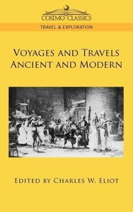 Voyages and Travels Ancient and Modern