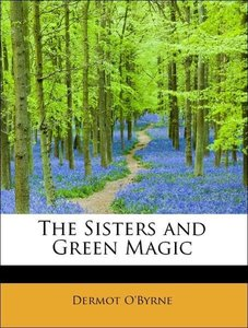The Sisters and Green Magic