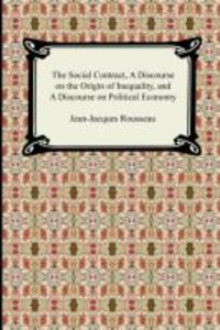 The Social Contract, a Discourse on the Origin of Inequality, an