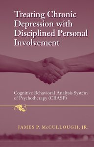 Treating Chronic Depression with Disciplined Personal Involvemen