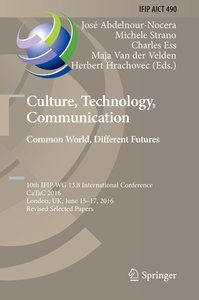 Culture, Technology, Communication. Common World, Different Futu