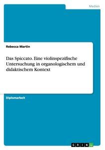 Das Spiccato. Eine violinspezifische Untersuchung in organologis