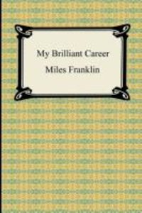 Franklin, M: My Brilliant Career