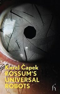 Rossum's Universal Robots (R.U.R.): A Collective Drama in Three
