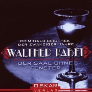 Walter Kabel: Saal Ohne Fenster