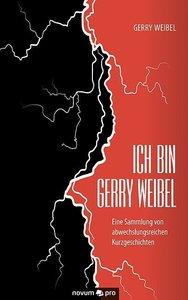 Ich BIN Gerry Weibel