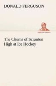 The Chums of Scranton High at Ice Hockey