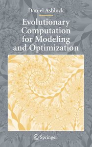 Evolutionary Computation for Modeling and Optimization