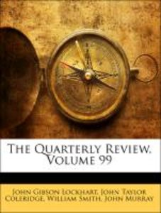The Quarterly Review, Volume 99