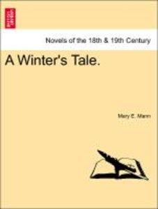 A Winter's Tale. VOL. I