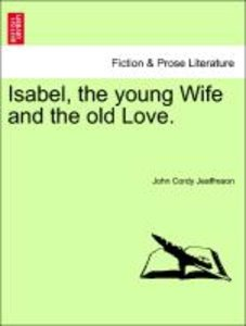 Isabel, the young Wife and the old Love. Vol. III.