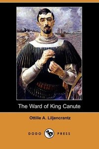 The Ward of King Canute (Dodo Press)