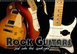 ROCK GUITARS put into the spotlight (Wall Calendar 2015 DIN A3 L