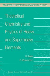 Theoretical Chemistry and Physics of Heavy and Superheavy Elemen