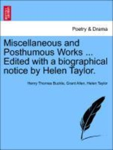Miscellaneous and Posthumous Works ... Edited with a biographica