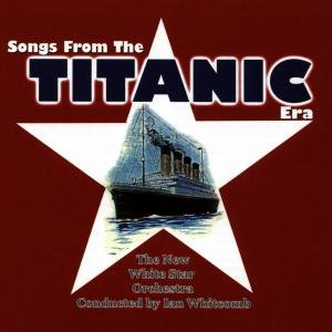 Songs From The Titanic Era
