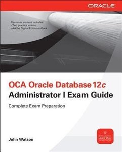 OCA Oracle Database 12c Installation and Administration Exam Gui