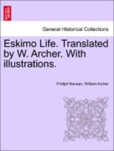 Eskimo Life. Translated by W. Archer. With illustrations.