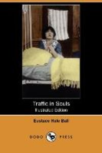 Traffic in Souls (Illustrated Edition) (Dodo Press)