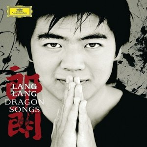 Lang Lang/Schneider, E: Dragon Songs
