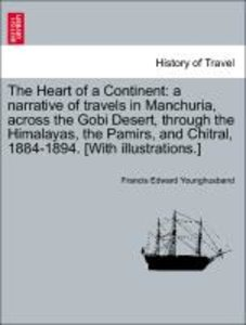 The Heart of a Continent: a narrative of travels in Manchuria, a
