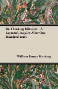 Re-Thinking Missions - A Laymen's Inquiry After One Hundred Year