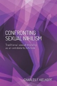 Confronting Sexual Nihilism