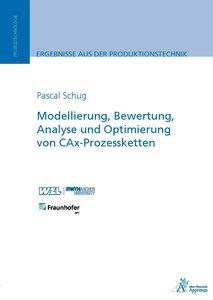 Modellierung, Bewertung, Analyse und Optimierung von CAx-Prozess