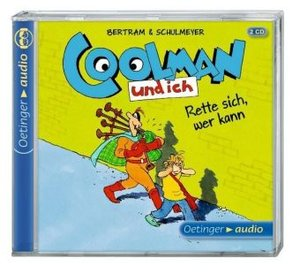 Coolman und ich. Rette sich, wer kann (2 CD)