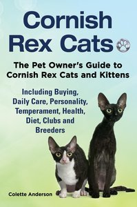 Cornish Rex Cats, The Pet Owner's Guide to Cornish Rex Cats and