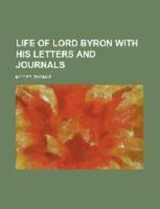 Life of Lord Byron With His Letters and Journals Volume 2