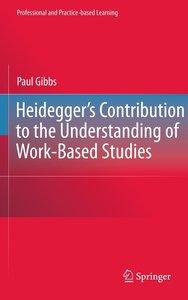 Heidegger's Contribution to the Understanding of Work Based Stud