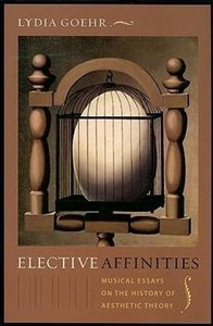 Elective Affinities: Musical Essays on the History of Aesthetic