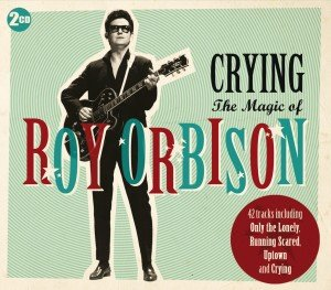 Crying-The Magic Of Roy Orbison