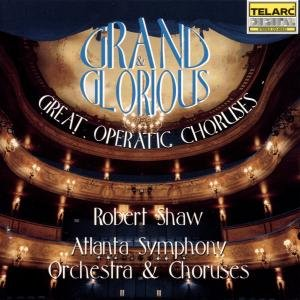 Grand And Glorious-Opernchöre