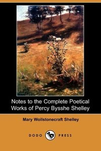 Notes to the Complete Poetical Works of Percy Bysshe Shelley (Do
