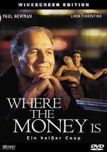 Where the Money is - Ein heißer Coup
