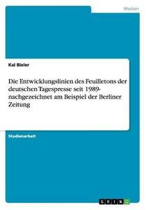 Die Entwicklungslinien des Feuilletons der deutschen Tagespresse