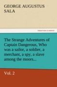 The Strange Adventures of Captain Dangerous, Vol. 2 Who was a sa