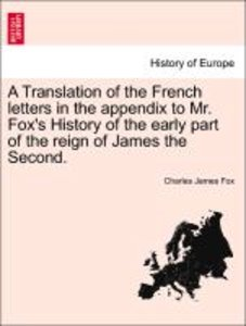 A Translation of the French letters in the appendix to Mr. Fox's