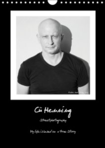 Cü HENNING, Streetphotography (UK Version) - My life is based on