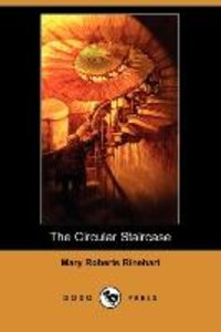 The Circular Staircase (Dodo Press)